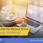 How To Add The Element Of Fun In Essay Writing