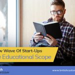 The New Wave Of Start-Ups In The Educational Scope
