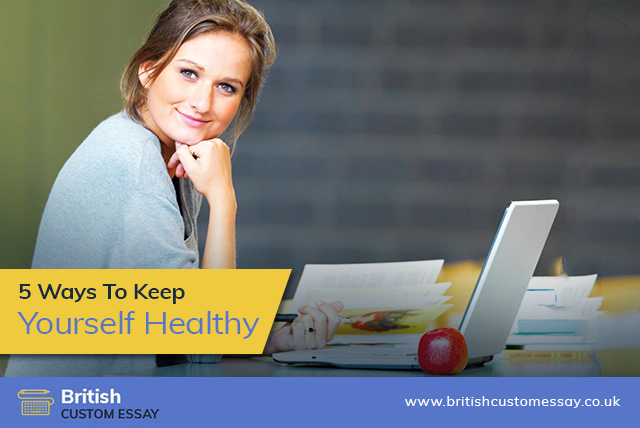5 Ways To Keep Yourself Healthy