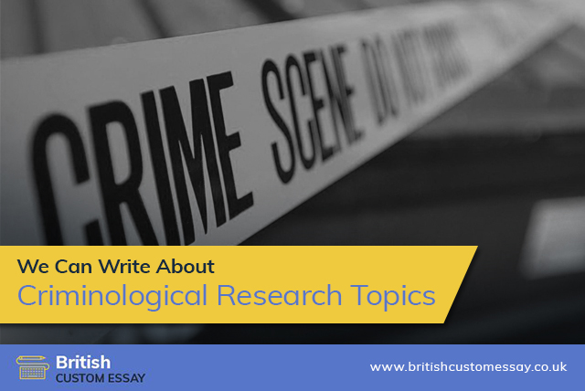 We Can Write About Criminological Research Topics