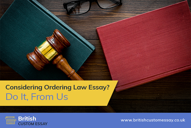 Considering Ordering Law Essay? – Do It, From Us