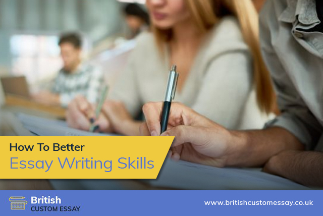 HOW TO BETTER ESSAY WRITING SKILLS